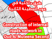 The construction of internal roads network in Oud Al Muteena Second